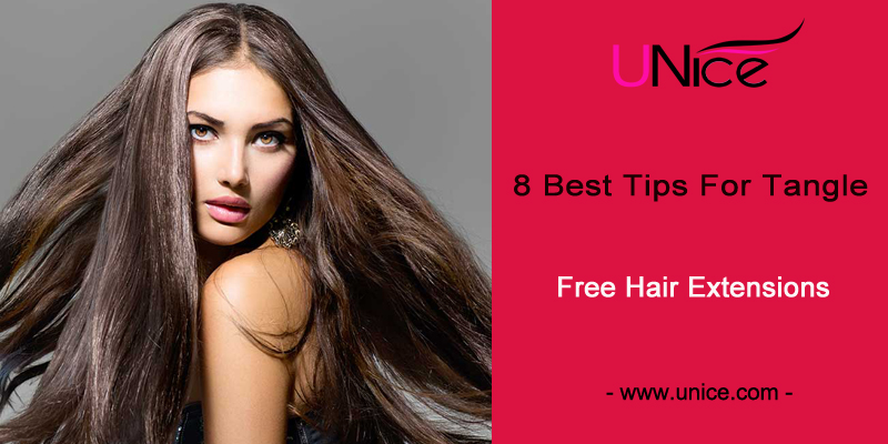 8 Best Tips For Tangle Free Hair Extensions